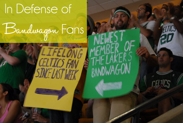 In Defense of Bandwagon Fans