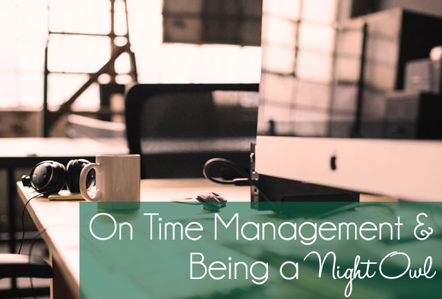 On Time Management & Being a Night Owl {the ponytail diaries}