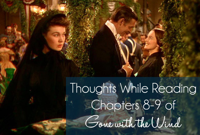 Thoughts While Reading Chapters 8-9 of Gone with the Wind {the ponytail diaries}