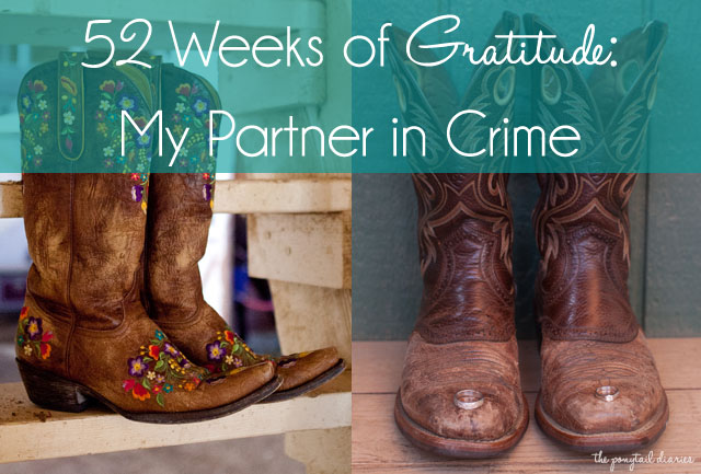 52 Weeks of Gratitude: My Partner in Crime {the ponytail diaries}